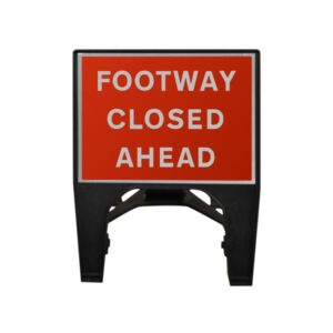 600mm Footway Closed Ahead Q-Sign