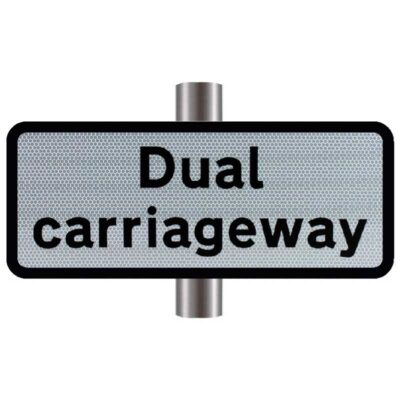 Dual Carriageway Supplementary Sign - 608