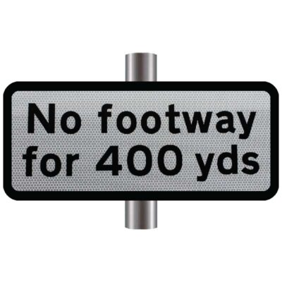 No Footway for Yds Supplementary Sign